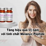 Tăng hiệu quả trị nám với tinh chất Melanyc Peptide